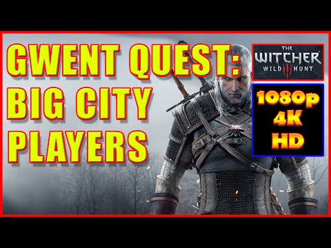 Witcher 3 - Gwent Big City Players - Quest - 4K Ultra HD
