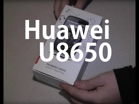 Huawei U8650 Sonic Unboxing and Testing
