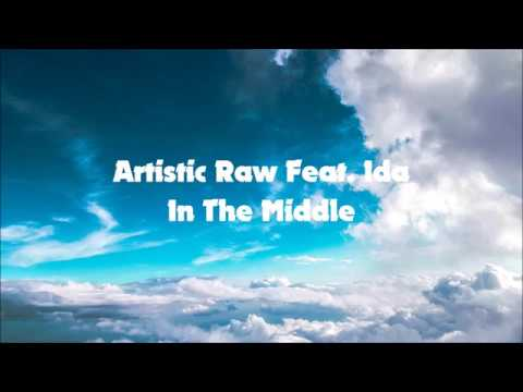 Artistic Raw Feat. Ida - In The Middle (Radio Edit) (Lyrics Video)
