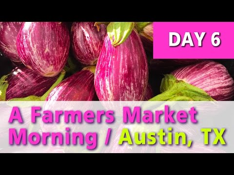 A Farmers Market Morning | Austin, TX (Vegan)