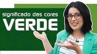 SIGNIFICADO DAS CORES: VERDE     Juliana Sena