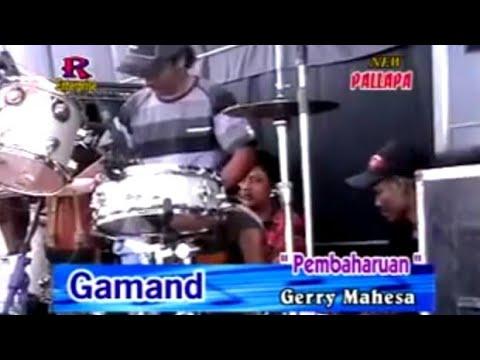 PEMBAHARUAN - GERRY MAHESA - OM. NEW PALLAPA LIVE GAMAND