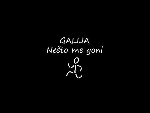 Galija ● Nešto me goni
