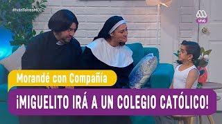 ¡Miguelito irá a un colegio Católico! - Morandé con Compañía  2017