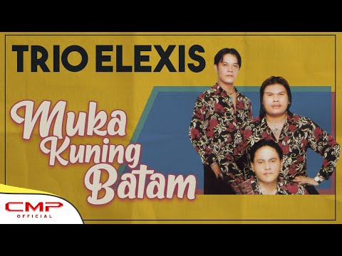 Trio Elexis - Muka Kuning Batam (Official Lyric Video)