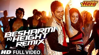 Besharmi Ki Height (Remix) | Full Video Song | Main Tera Hero | Varun Dhawan, Il …