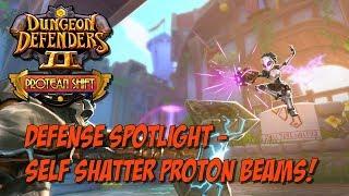 DD2 Defense Spotlight - Self Shatter Proton Beams!
