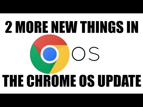 2 More New Things in the Chrome OS Update