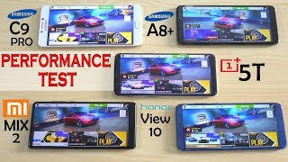 Performance test - One Plus 5T vs Samsung A8+ vs Honor View 10 vs Mi Mix 2 vs Samsung C9 Pro