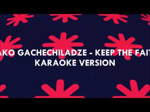 Keep the faith- Tako Gachechiladze( Eurovision 2017)-Karaoke Instrumental & lyrics