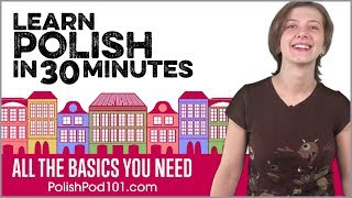Learn Polish In 30 Minutes All The Basics You Need