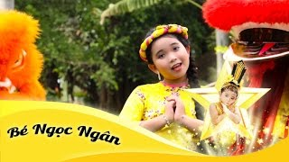 Nhạc xuân | Chúc Tết Ngày Xuân | Bé Ngọc Ngân | Official MV