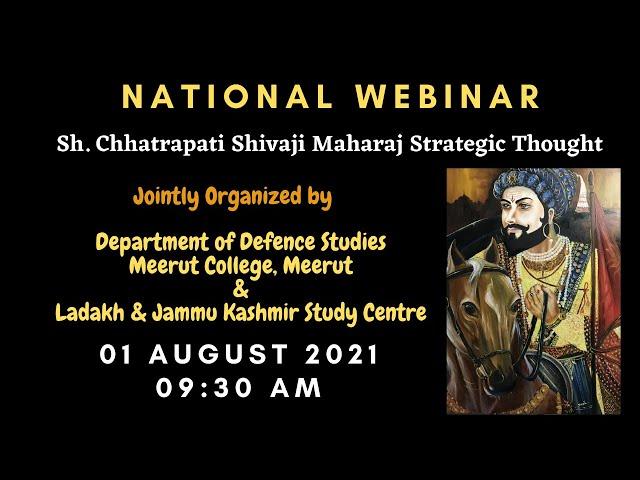 Day-2 National Webinar on Sh. Chhatrapati Shivaji Maharaj Strategic Thought