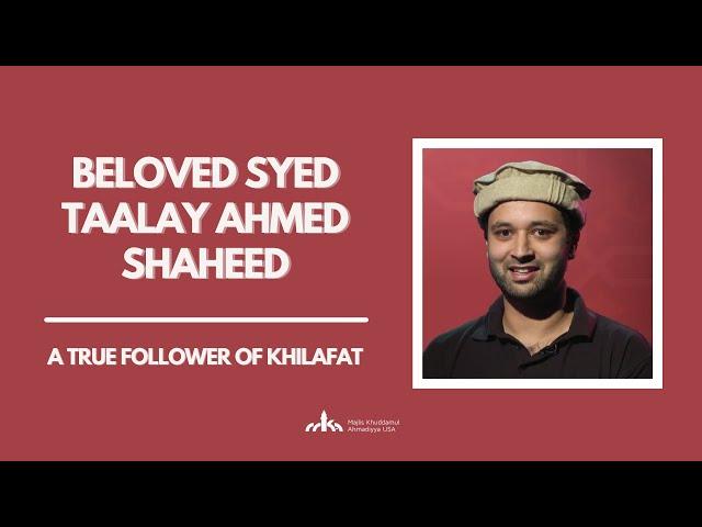 Syed Taalay Ahmad Shaheed | A True follower of Khilafat discussion with Syed Adil Ahmad