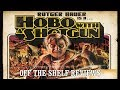 Hobo With A Shotgun Review Off The Shelf Reviews mp3