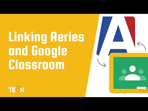 Linking Aeries and Google Classroom