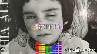 SOPHIA - 君と揺れていたい