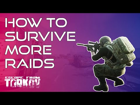 How To Survive More Raids - Ultimate Escape From Tarkov Beginners Guide