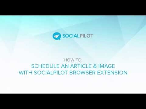 How to Schedule Articles and Images using SocialPilot Browser Extension. http://bit.ly/2Zsw1aV