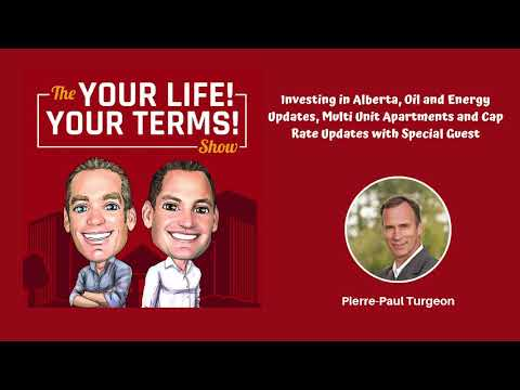 Investing in Alberta, Oil and Energy Updates and Multi Unit Apartments with Pierre-Paul Turgeon