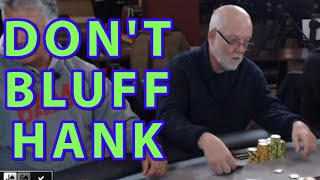 Poker Time: Hank is Not a Man to be Bluffed