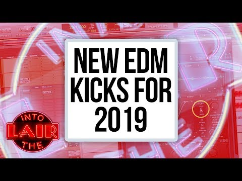 New EDM Kicks for 2019 – Into The Lair #212
