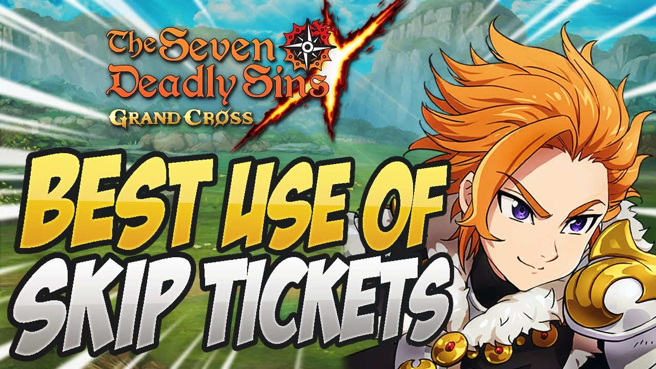 Download Best Way To Use SKIP TICKETS! Seven Deadly Sins Grand Cross