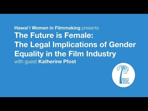 The Future is Female: The Legal Implications of Gender Equality in the Film Industry