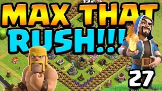 Level 38 KING! MAX That RUSH ep27 | Clash of Clans