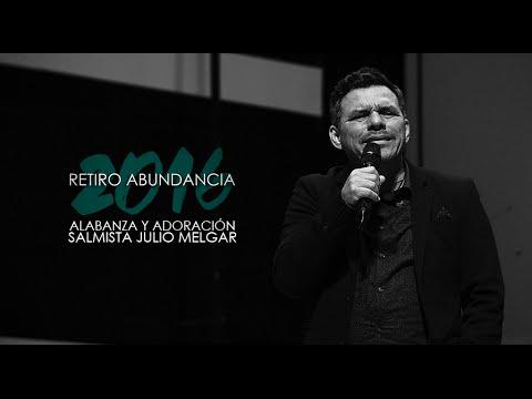 Salmista Julio Melgar - Alabanza y Adoración - martes 22 3 2016