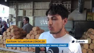 """Kahramanmaraş'ta Bayramın Diğer Adı """"Maraş Çöreği"""" Video"""