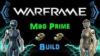 [U18.13] Warframe - Mag Prime Build - Still endgame viable! [2 Forma] | N00blShowtek