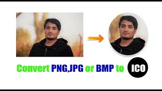 How to convert PNG,JPG or BMP image to [ICO] image