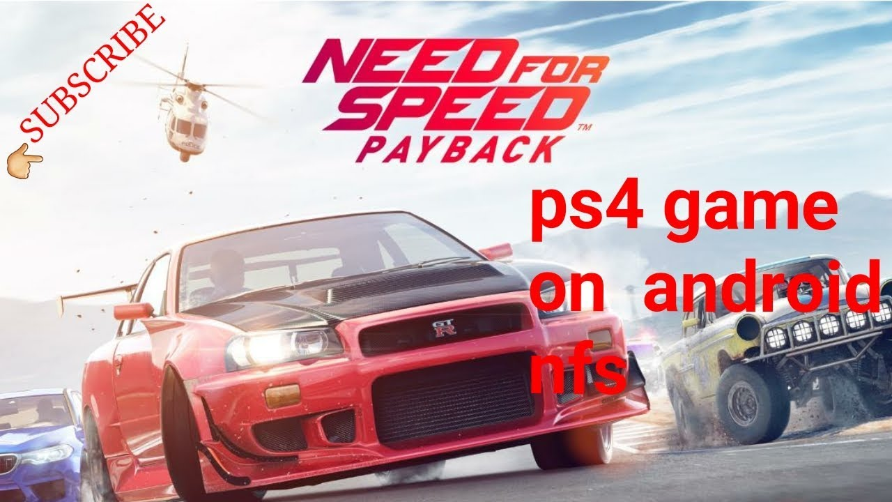 Download Need for Speed Payback ps4 game for Android (APK)(data) (2018) EASY