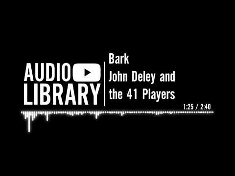 Bark - John Deley and the 41 Players
