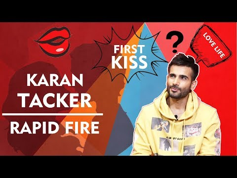 RAPID FIRE With Karan Tacker | First Kiss, First Girlfriend And More Secrets Revealed