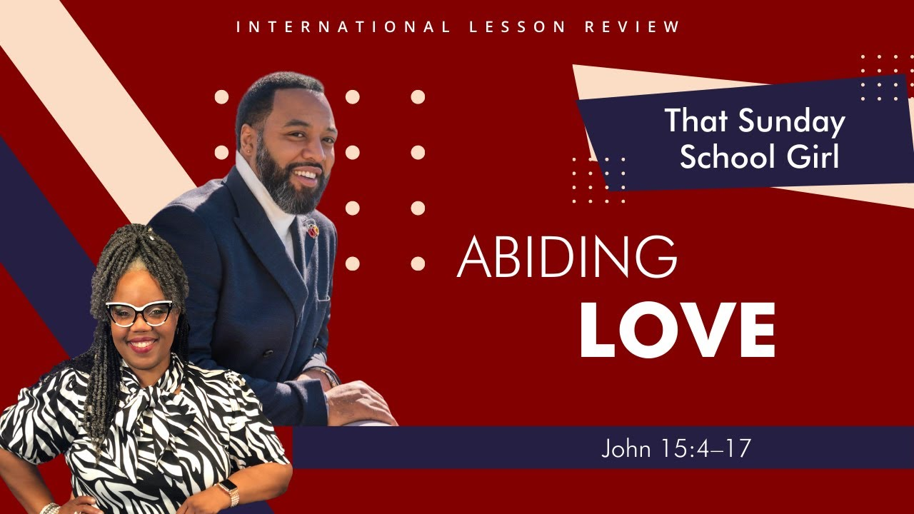 📚🙌🏾❤️Sunday School Lesson: Abiding In Love   November 8, 2020