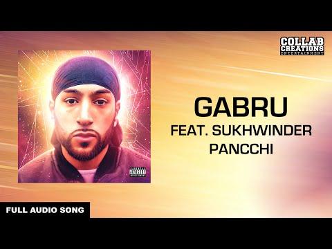 Manni Sandhu, Sukhwinder Panchhi | Gabru (Full Audio Song) Latest Punjabi Songs 2016
