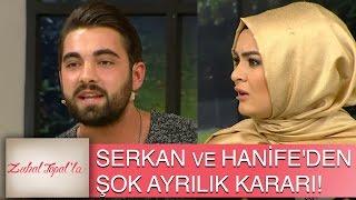 Zuhal Topal'la 72. Bölüm (HD) | Serkan ve Hanife'den Şok Ayrılık Kararı!