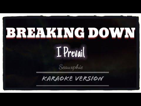 I Prevail - Breaking Down (Karaoke Version)