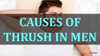 CAUSES OF THRUSH IN MEN