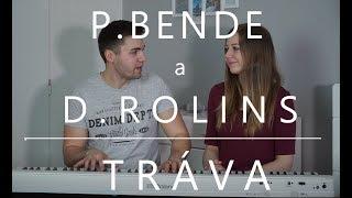 Petr Bende a Dara Rolins - Tráva (cover)