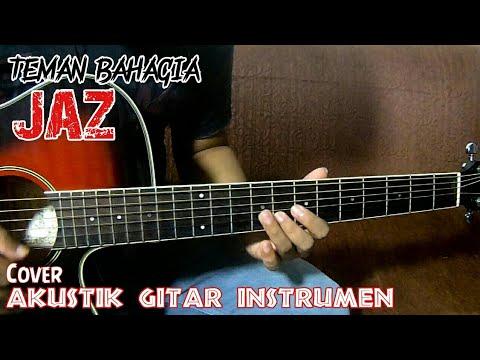 JAZ - Teman Bahagia Cover Akustik Gitar Instrumen