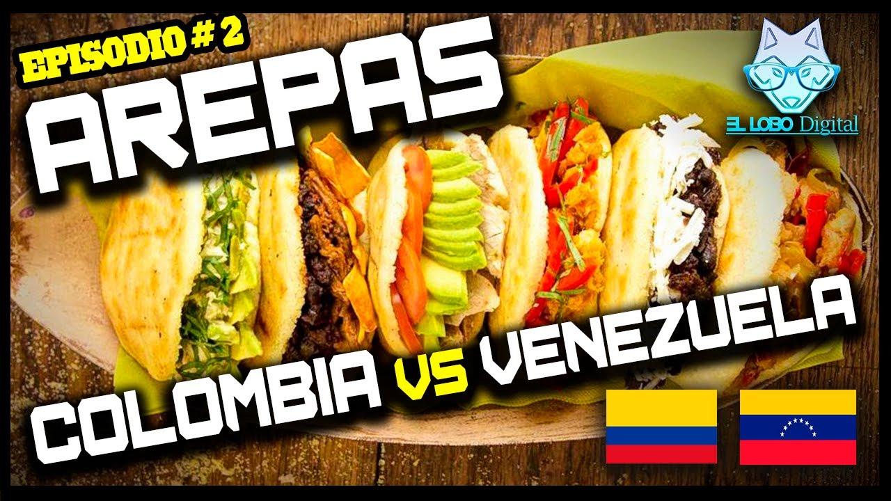 Episodio 2 Arepa Venezolana Vs Arepa Colombiana El Lobo Digital Youtube