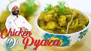 Chicken Do Pyaza - Murg Do Pyaza Recipe | Chef harpal Singh