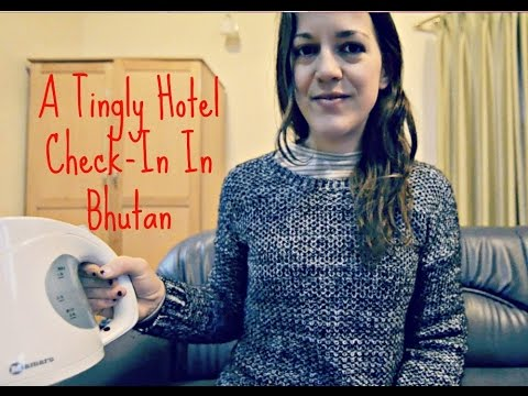 Travel ASMR Roleplay: A Tingly Hotel Check-In In Bhutan