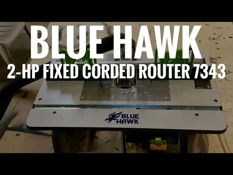 Blue Hawk 2‑HP Fixed Corded Router 7343 with Router Table