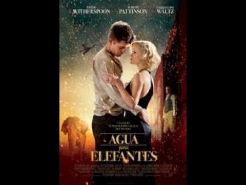Ver AGUA PARA ELEFANTES, Película Completa AUDIO LATINO en Español