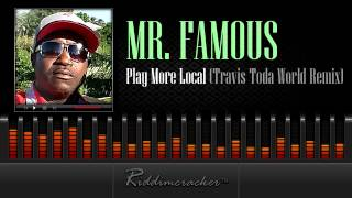 Mr. Famous - Play More Local (Travis Toda World Roadmix) [Soca 2014]