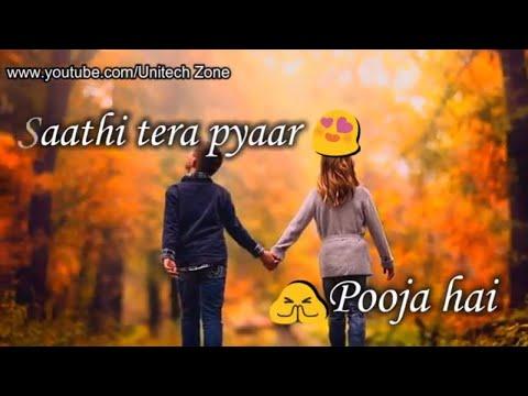 Sathi tera pyar pooja hai   whatsapp status lyrics